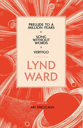 Lynd Ward: Prelude to a Million Years, Song Without Words, Vertigo (LOA #211) by Lynd Ward