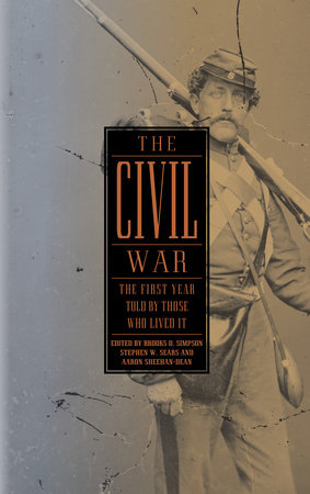 The Civil War: The First Year Told by Those Who Lived It (LOA #212) by Brooks D Simpson