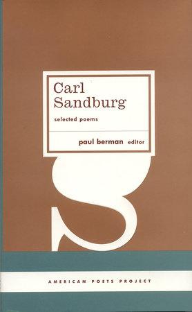 Carl Sandburg: Selected Poems by