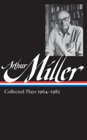 Arthur Miller: Collected Plays Vol. 2 1964-1982 (LOA #223)