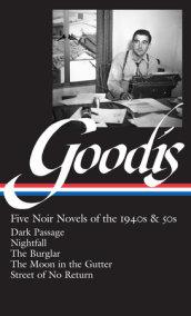 David Goodis: Five Noir Novels of the 1940s & 50s (LOA #225)