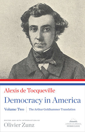 Democracy in America: The Arthur Goldhammer Translation, Volume Two
