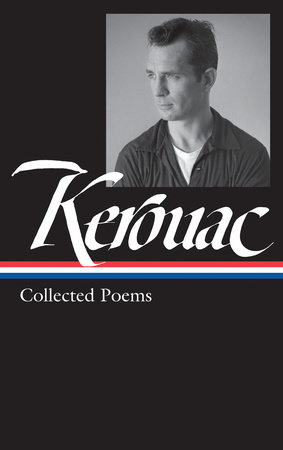 Jack Kerouac: Collected Poems by Jack Kerouac