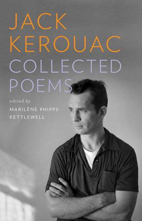 Jack Kerouac: Collected Poems by Jack Kerouac
