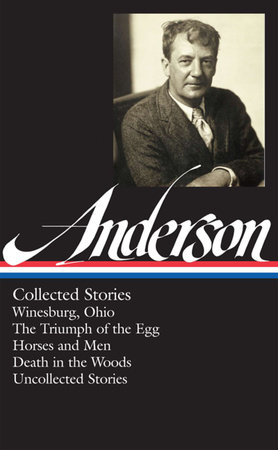 Sherwood Anderson: Collected Stories (LOA #235) by Sherwood Anderson