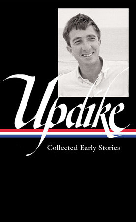 John Updike: Collected Early Stories (LOA #242)