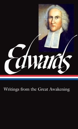 Jonathan Edwards: Writings from the Great Awakening (LOA #245)