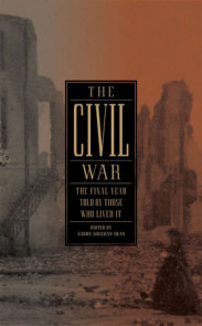 The Civil War: The Final Year Told by Those Who Lived It (LOA #250)