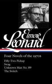 Elmore Leonard: Four Novels of the 1970s (LOA #255)