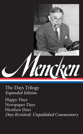 H. L. Mencken: The Days Trilogy, Expanded Edition (LOA #257) by H. L. Mencken