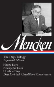 H. L. Mencken: The Days Trilogy, Expanded Edition (LOA #257)