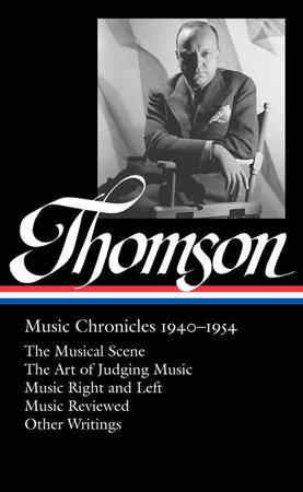 Virgil Thomson: Music Chronicles 1940-1954 (LOA #258)