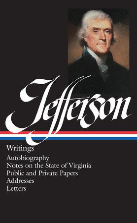 Jefferson: Writings by Thomas Jefferson