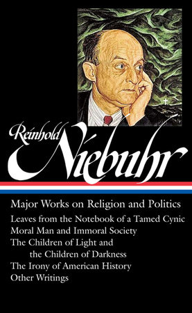 Reinhold Niebuhr: Major Works on Religion and Politics (LOA #263) by Reinhold Niebuhr