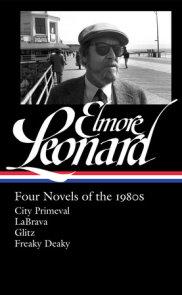 Elmore Leonard: Four Novels of the 1980s (LOA #267)
