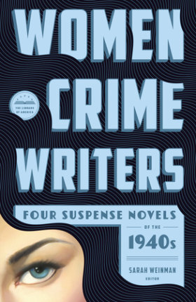 Women Crime Writers: Four Suspense Novels of the 1940s (LOA #268)