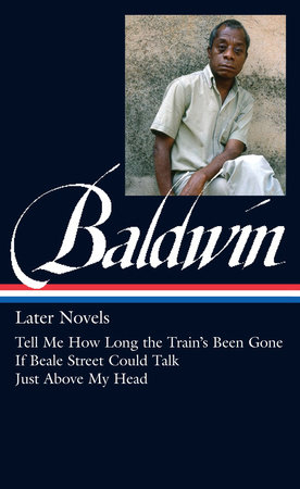 James Baldwin: Later Novels (LOA #272) by James Baldwin; edited by Darryl Pinckney