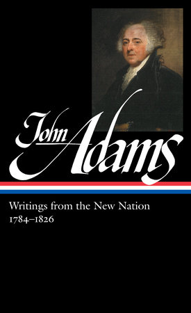 John Adams: Writings from the New Nation 1784-1826 (LOA #276) by John Adams