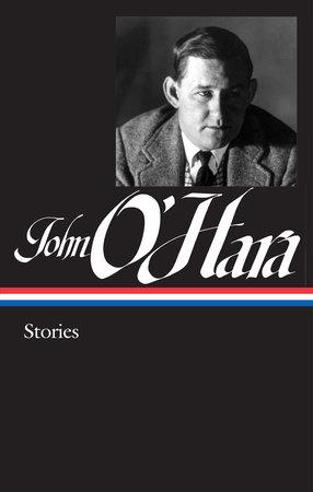 John O'Hara: Stories (LOA #282) by John O'Hara