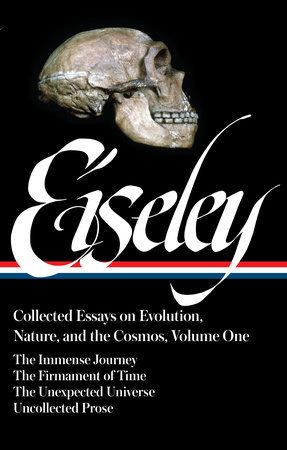 Loren Eiseley: Collected Essays on Evolution, Nature, and the Cosmos Vol. 1 (LOA #285)