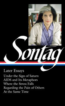Susan Sontag: Later Essays by Susan Sontag