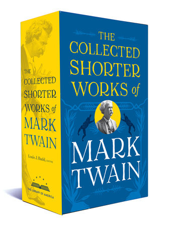 The Collected Shorter Works of Mark Twain by Mark Twain