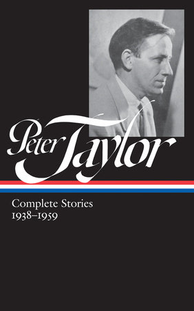 Peter Taylor: Complete Stories 1938-1959 by Peter Taylor