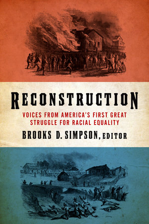 Reconstruction: Voices from America's First Great Struggle for Racial Equality (LOA #303)