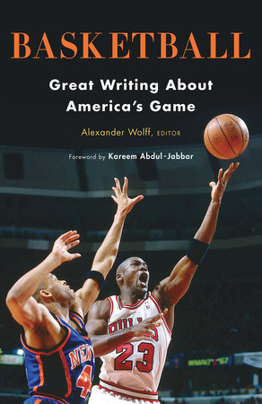 Basketball: Great Writing About America's Game by