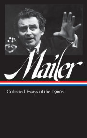 Norman Mailer: Collected Essays of the 1960s