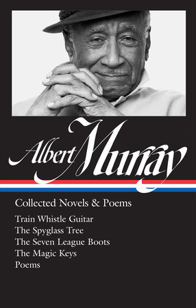 Albert Murray: Collected Novels & Poems