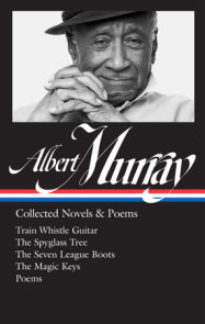 Albert Murray: Collected Novels & Poems (LOA #304)