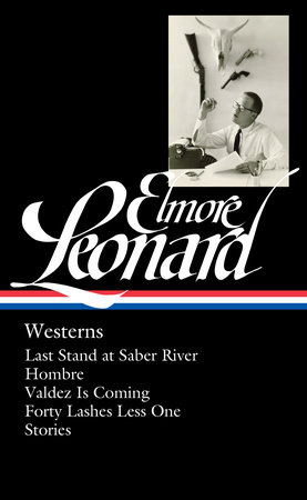Elmore Leonard: Westerns (LOA #308)