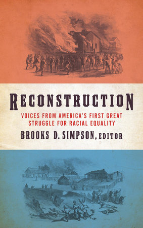 Reconstruction: Voices from America's First Great Struggle for Racial Equality by