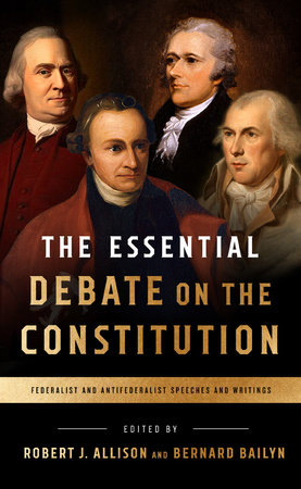The Essential Debate on the Constitution