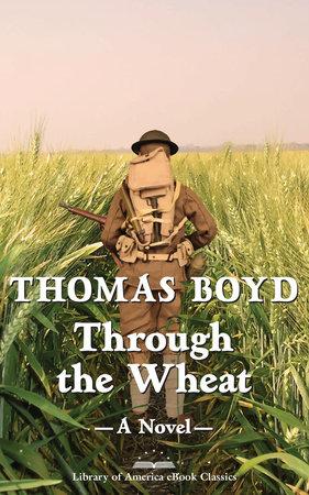 Through the Wheat: A Novel by Thomas Boyd