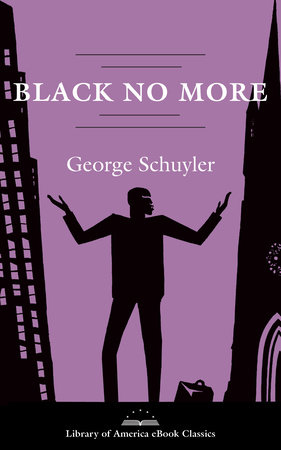 Black No More: A Novel by George S. Schuyler