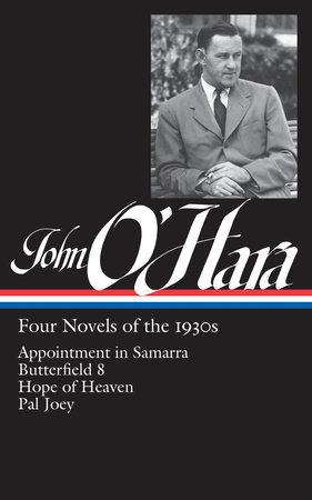 John O'Hara: Four Novels of the 1930s (LOA #313) by John O'Hara
