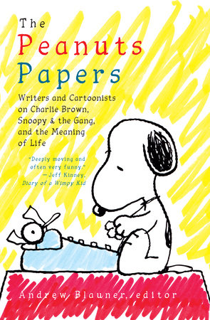 The Peanuts Papers: Charlie Brown, Snoopy & the Gang, and the Meaning of Life by