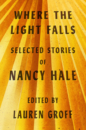 Where the Light Falls: Selected Stories of Nancy Hale by Nancy Hale
