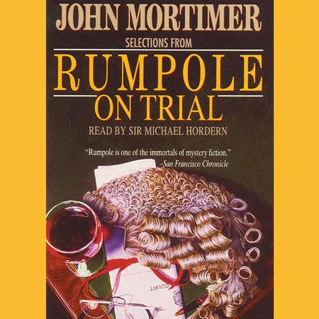Rumpole on Trial by John Mortimer