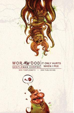 Wormwood, Gentleman Corpse Vol. 2: It Only Hurts When I Pee