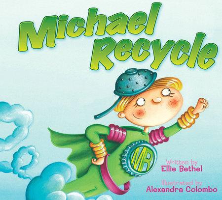 Michael Recycle by Ellie Bethel