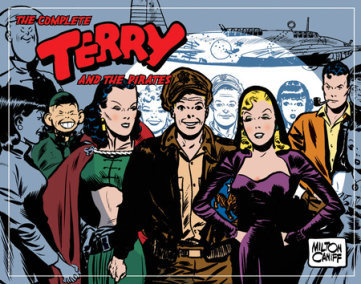 The Complete Terry And The Pirates, Vol. 6: 1945-1946