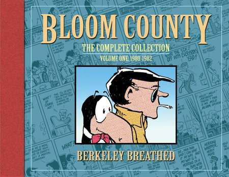 Bloom County: The Complete Library, Vol. 1: 1980-1982 by Berkeley Breathed