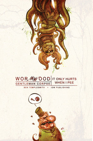 Wormwood, Gentleman Corpse Volume 2: It Only Hurts When I Pee