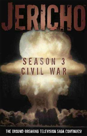Jericho Season 3 by Robert Levine, Jason M. Burns, Matthew Federman and Dan Shotz
