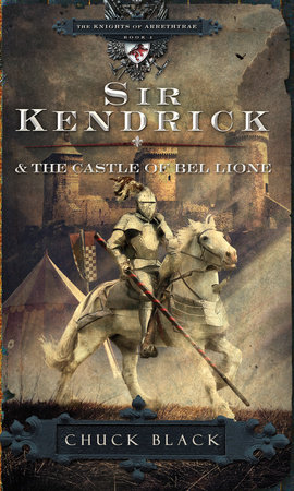 Sir Kendrick and the Castle of Bel Lione by Chuck Black