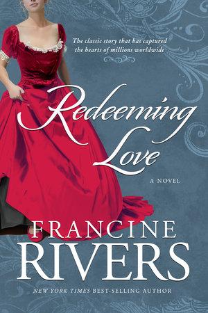 Redeeming Love by Francine Rivers