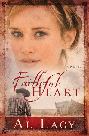 Faithful Heart by Al Lacy